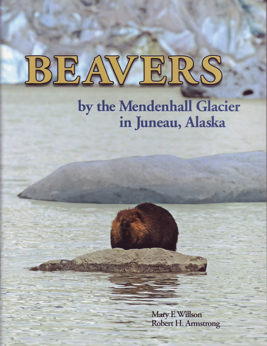 Beavers by the Mendenhall Glacier in Juneau, Alaska Book